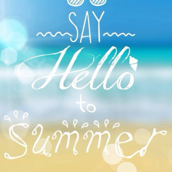 SAY HELLO TO SUMMER!!!!!